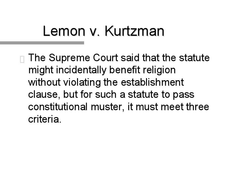 lemon v kurtzman essay Lemon v kurtz keyword after analyzing the system lists the list of keywords related and the list of websites with related  lemon v kurtzman essay lemon v kurtzman.