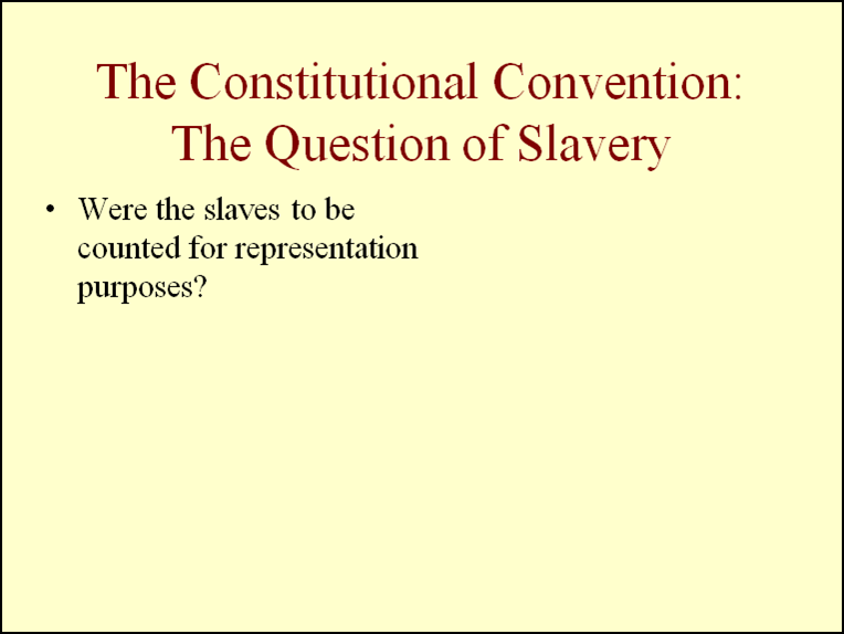 slavery at the constitutional convention Keywords slavery constitutional convention ambition theory 1 introduction one of the paradoxes of the american founding was the rise of the principles of equality and.